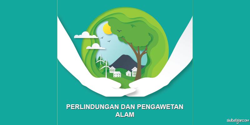 perlindungan dan pengawetan alam