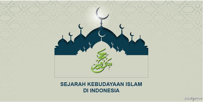 sejarah kebudayaan islam di indonesia
