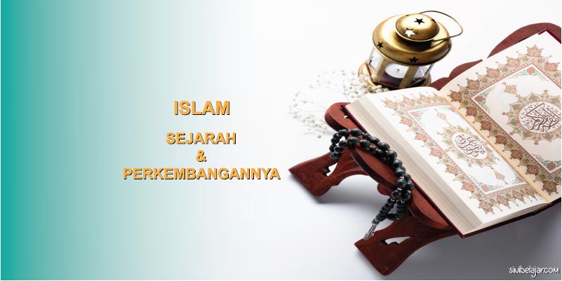 sejarah dan perkembangan islam